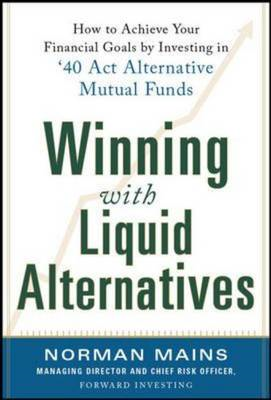 Winning with Liquid Alternatives: How to Achieve Your Financ (BOK)