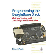 Programming the BeagleBone Black: Getting Started with JavaS (BOK)