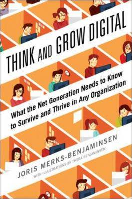 Think and Grow Digital: What the Net Generation Needs to Kno (BOK)