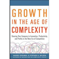 Growth in the Age of Complexity: Steering Your Company to In (BOK)