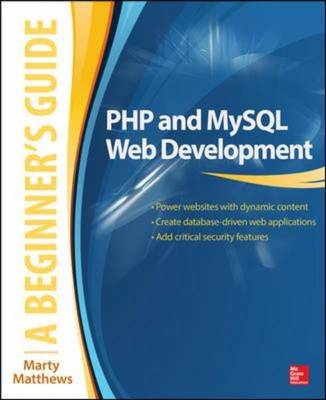 PHP and MySQL Web Development: A Beginner's Guide (BOK)