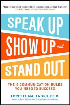 Speak Up, Show Up, and Stand Out: The 9 Communication Rules (BOK)