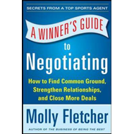 Winner's Guide to Negotiating: How Conversation Gets Deals D (BOK)