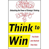 Think to Win: Unleashing the Power of Strategic Thinking (BOK)