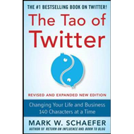 TAO of Twitter: Changing Your Life and Business 140 Characte (BOK)