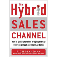 Hybrid Sales Channel: How to Ignite Growth by Bridging the G (BOK)