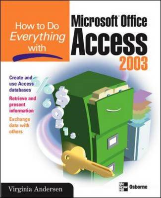 How to Do Everything with Microsoft Office Access 2003 (BOK)
