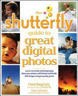 The Shutterfly Guide to Great Digital Photos (BOK)