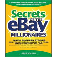 Secrets of the eBay Millionaires: Inside Success Stories - and Proven Money-making Tips from eBay's (BOK)