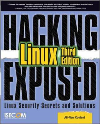 Hacking Exposed Linux: Linux Security Secrets and Solutions (BOK)