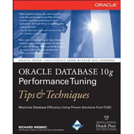 Oracle Database 10g Performance Tuning Tips and Techniques (BOK)