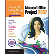 How to Do Everything with Microsoft Office Project 2007 (BOK)