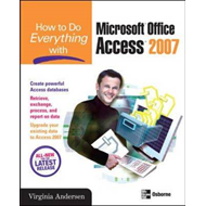 How to Do Everything with Microsoft Office Access 2007 (BOK)