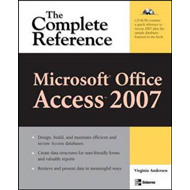 Microsoft Office Access 2007: The Complete Reference (BOK)