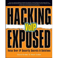 Hacking Exposed VoIP: Voice Over IP Security Secrets and Solutions (BOK)