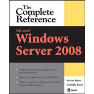 Microsoft Windows Server 2008: The Complete Reference (BOK)