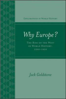 Why Europe? the Rise of the West in World History 1500-1850: Global Change in a Global Context, 1500 (BOK)