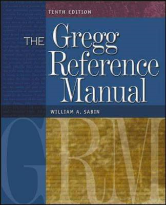 The Gregg Reference Manual: A Manual of Style, Grammar, Usage, and Formatting (BOK)