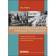 Deculturalization and the Struggle for Equality: A Brief History of the Education of Dominated Cultu (BOK)