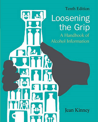Loosening the Grip: A Handbook of Alcohol Information (BOK)