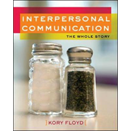 Interpersonal Communication: The Whole Story (BOK)