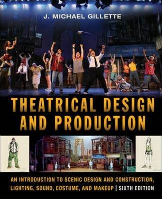 Theatrical Design and Production: An Introduction to Scene Design and Construction, Lighting, Sound, (BOK)