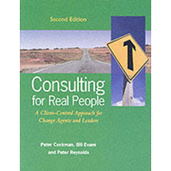 Consulting for Real People: A Client-centred Approach for Change Agents and Leaders (BOK)