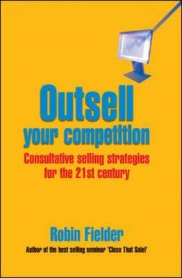 Outsell Your Competition: Consultative Selling Strategies fo (BOK)