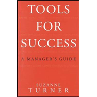 Tools for Success: A Manager's Guide (BOK)