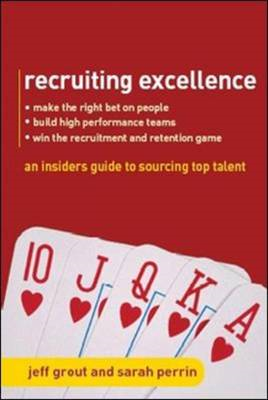 Recruiting Excellence: An Insider's Guide to Sourcing Top Talent (BOK)