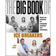 The Big Book of Icebreakers: Quick, Fun Activities for Energizing Meetings and Workshops (BOK)