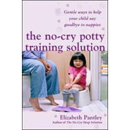 No-Cry Potty Training Solution: Gentle Ways to Help Your Chi (BOK)
