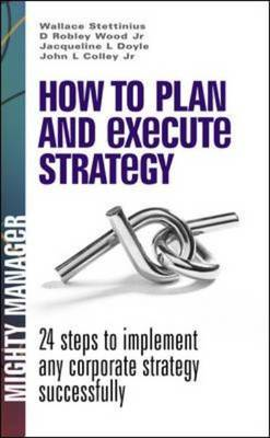 How to Plan and Execute Strategy: 24 Steps to Implement Any (BOK)