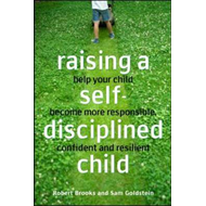 Raising a Self-disciplined Child: Helping Your Child Become More Responsible, Confident, and Resilie (BOK)