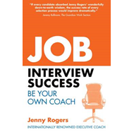 Job Interview Success: Be Your Own Coach (BOK)