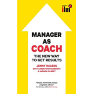 Manager as Coach: The New Way to Get Results (BOK)