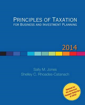 Principles of Taxation for Business and Investment Planning: 2014 (BOK)