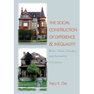 The Social Construction of Difference and Inequality: Race, Class, Gender and Sexuality (BOK)