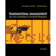 Transnational Management: Text, Cases and Readings in Cross-Border Management (BOK)