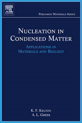 Nucleation in Condensed Matter: Applications in Materials and Biology (BOK)