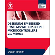 Designing Embedded Systems with 32-Bit PIC Microcontrollers (BOK)