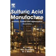 Sulfuric Acid Manufacture: Analysis, Control and Optimization (BOK)