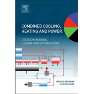 Combined Cooling, Heating, and Power: Decision-Making, Desig (BOK)