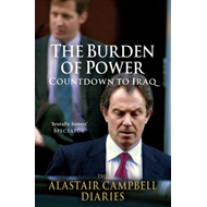 The Burden of Power: Countdown to Iraq - The Alastair Campbell Diaries: Volume 4 (BOK)