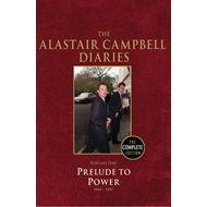 Diaries Volume One: Prelude to Power: Volume 1 (BOK)