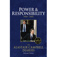 Diaries Volume Three: Power and Responsibility: Volume 3 (BOK)
