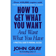 How to Get What You Want and Want What You Have (BOK)