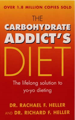 The Carbohydrate Addict's Diet Book: the Lifelong Solution to Yo-yo Dieting (BOK)