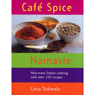 Cafe Spice Namaste: Over 100 Innovative Indian Recipes (BOK)