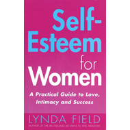 Self Esteem for Women: A Practical Guide to Love, Intamacy and Success (BOK)